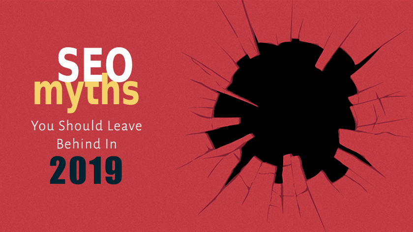 23 SEO Myths You Should Leave Behind In 2019